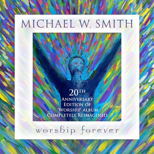 Worship Forever - Michael W Smith