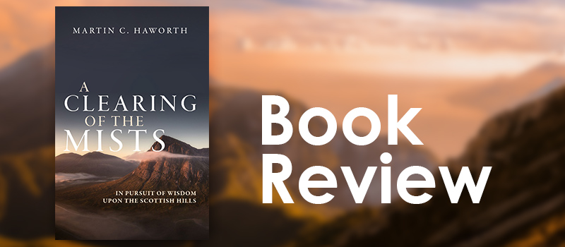A Clearing of the Mists: In Pursuit of Wisdom upon the Scottish Hills (Book review)