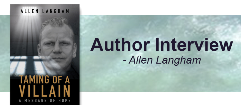 Q&A with Allen Langham, author of Taming of a Villain