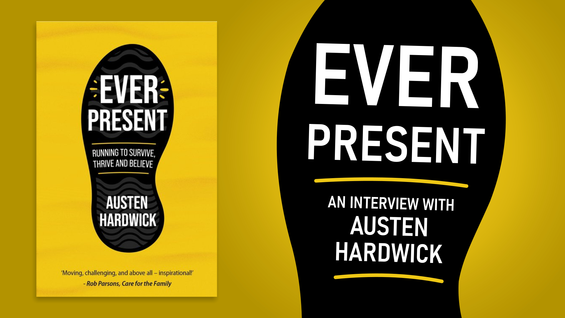 Interview with Austen Hardwick on the inspiration behind his book Ever Present