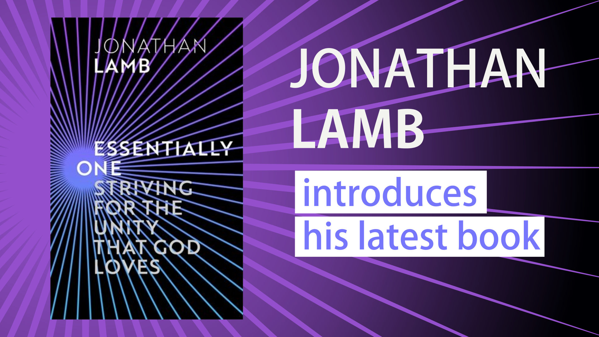 Essentially One - Jonathan Lamb introduces his latest book
