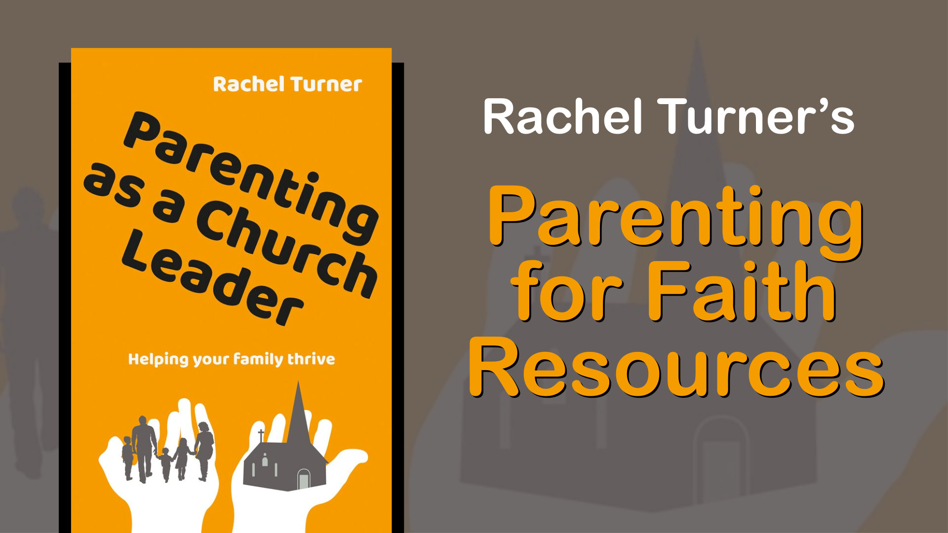 The Joys and Challenges of Parenting as a Church Leader