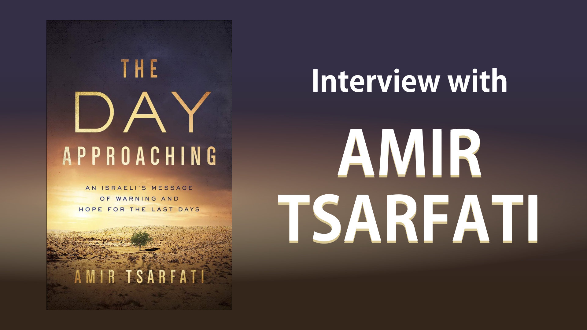 The Day Approaching: Interview with Amir Tsarfati