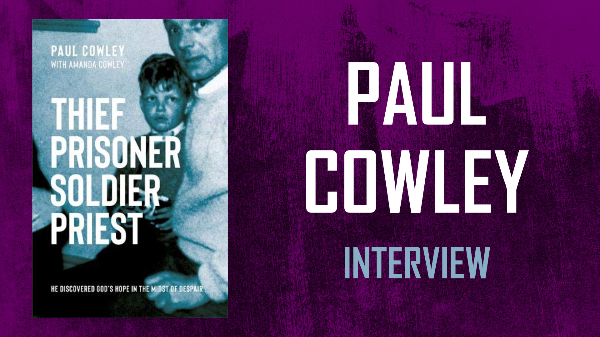 Thief Prisoner Soldier Priest - Interview with Paul Cowley