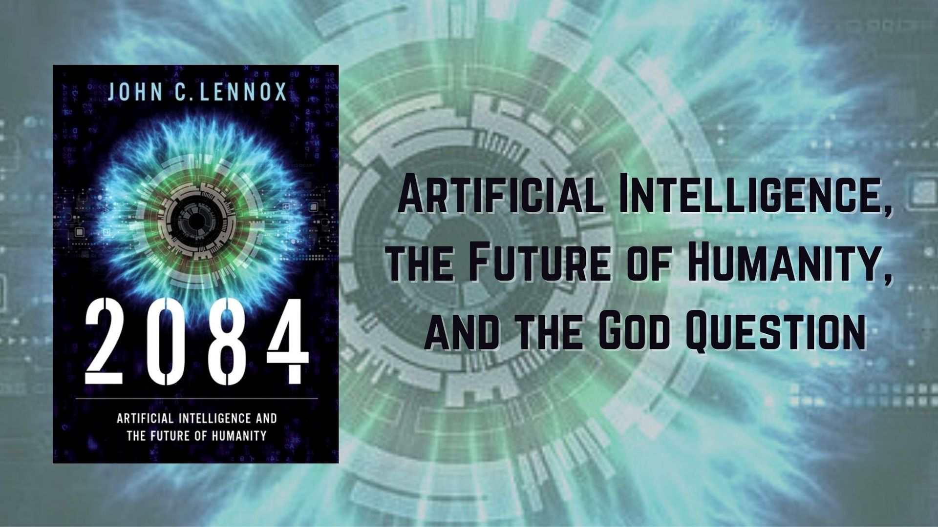 2084 - Review of the latest book by John Lennox