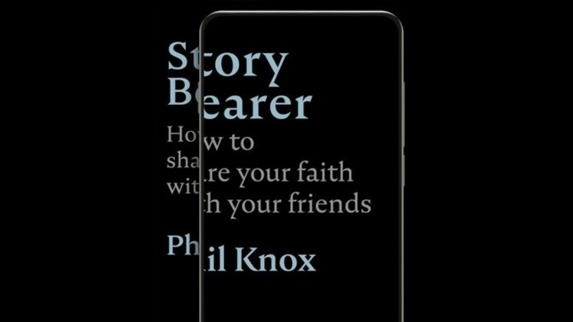 A review of 'Story Bearer', a book on sharing faith by Phil Knox