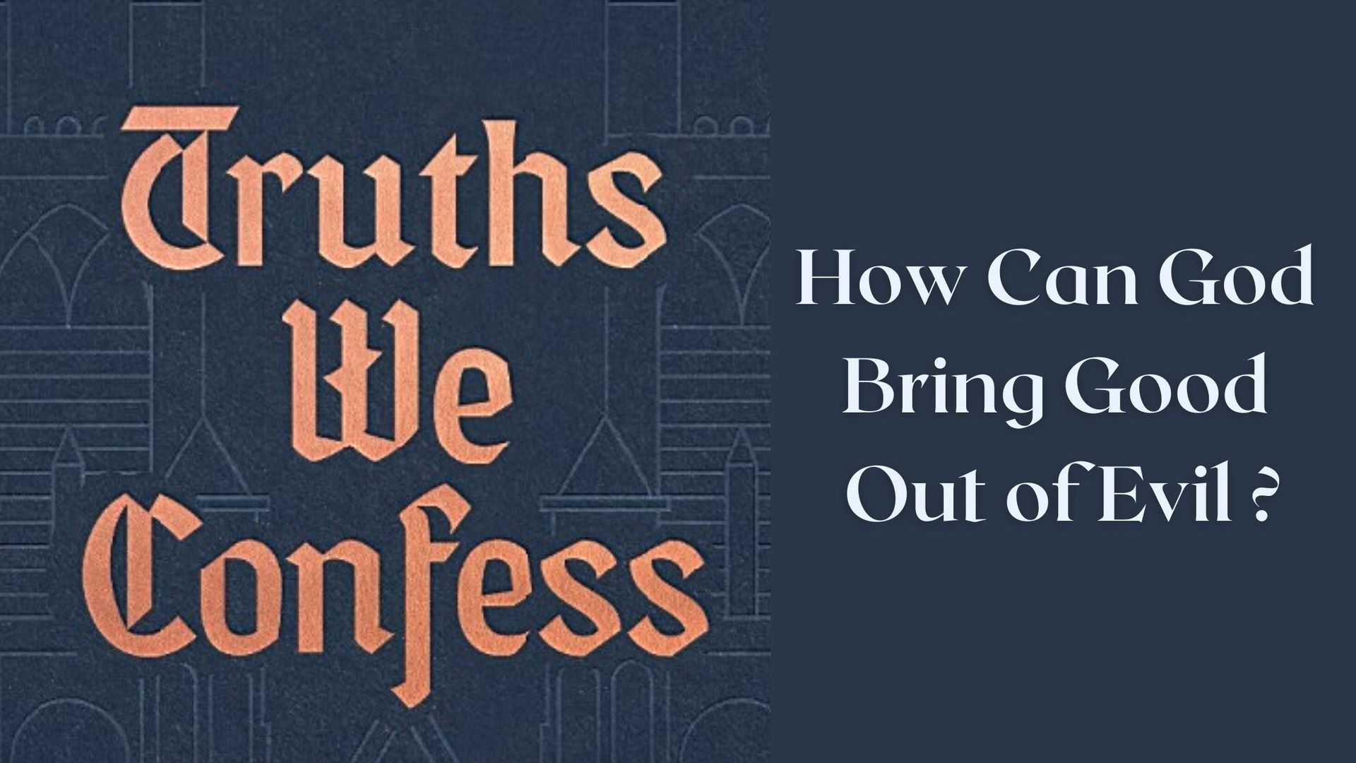 An extract from the book 'Truths We Confess' by R.C. Sproul
