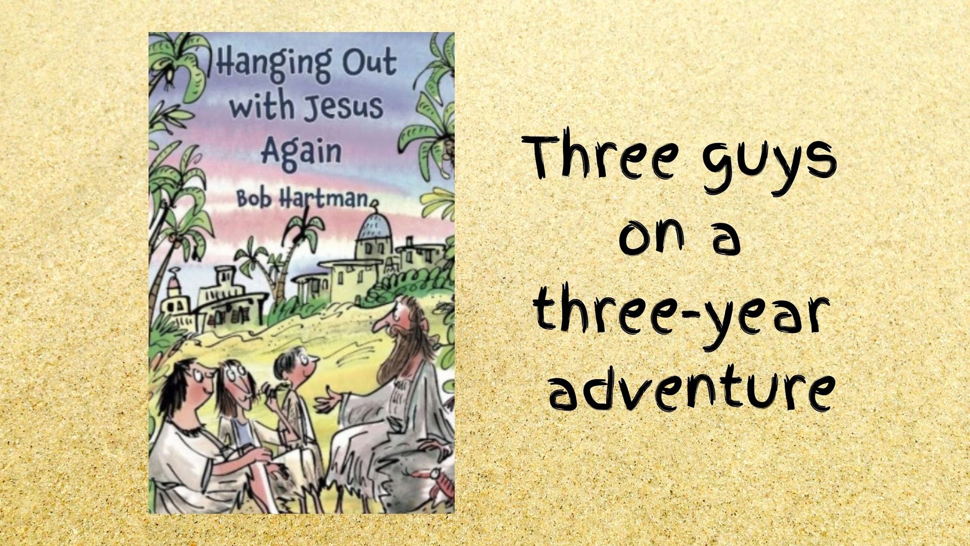 Bob Hartman answers questions regarding his latest book Hanging Out With Jesus Again