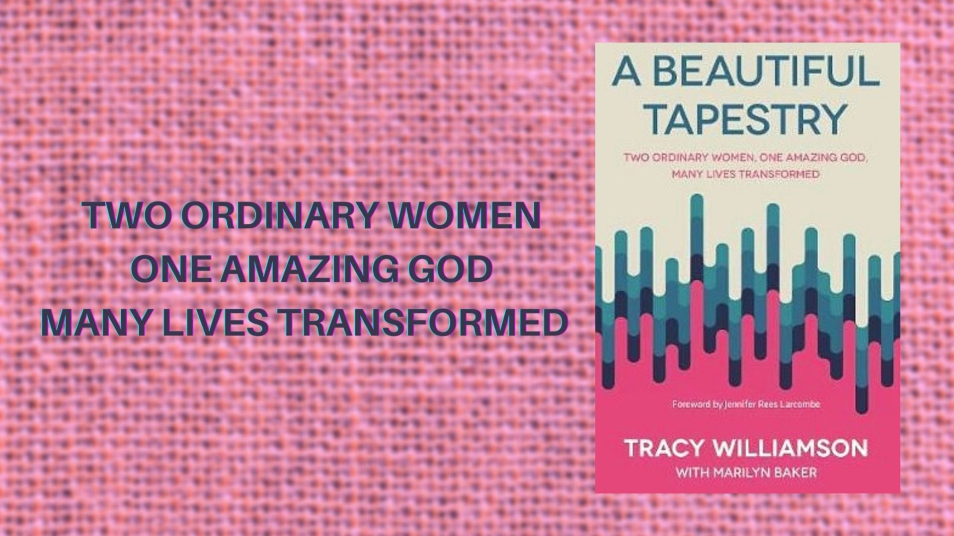 Tracy Williamson and Marilyn Baker talk about their book 'A Beautiful Tapestry'
