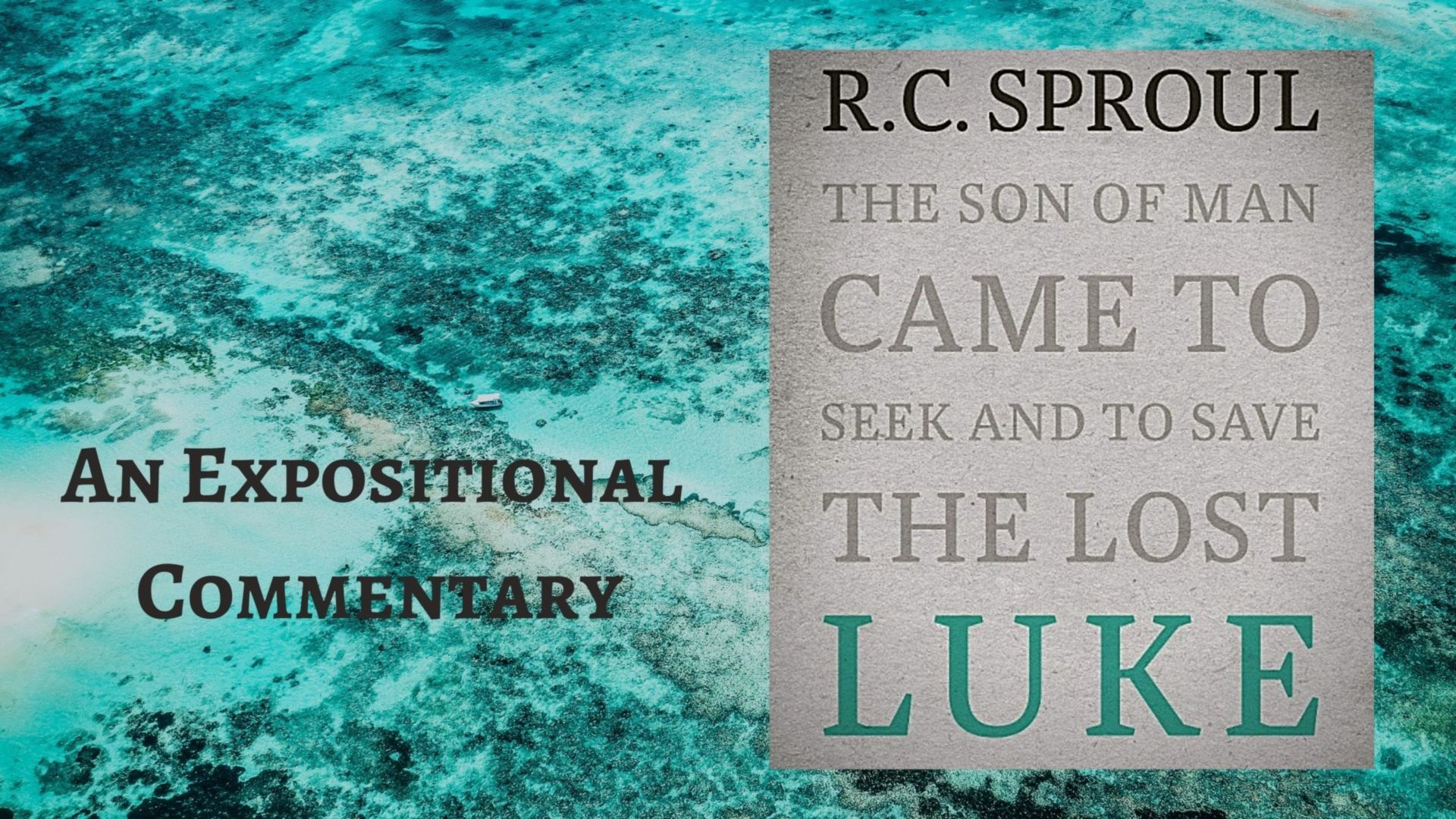Luke: An Expositional Commentary by R C Sproul