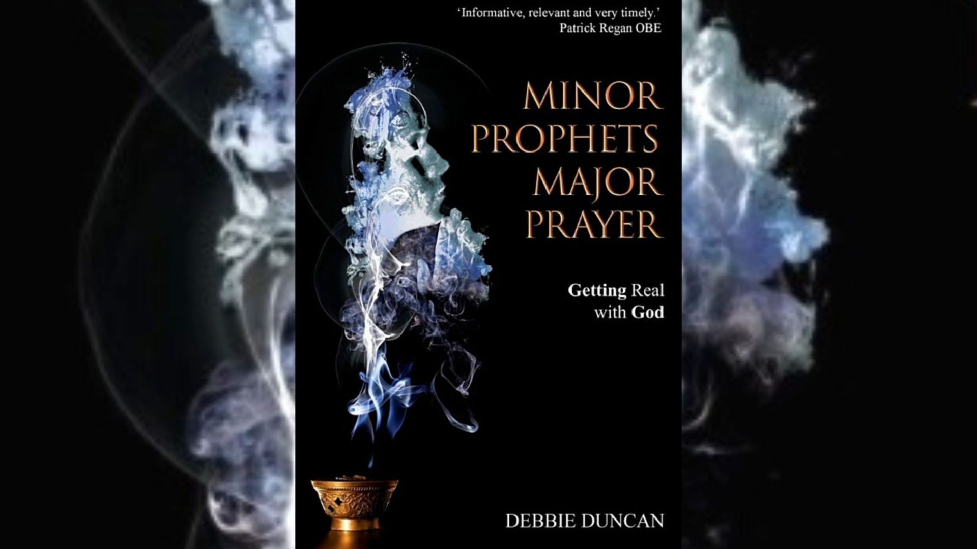 A new book by Debbie Duncan - Minor Prophets, Major Prayer