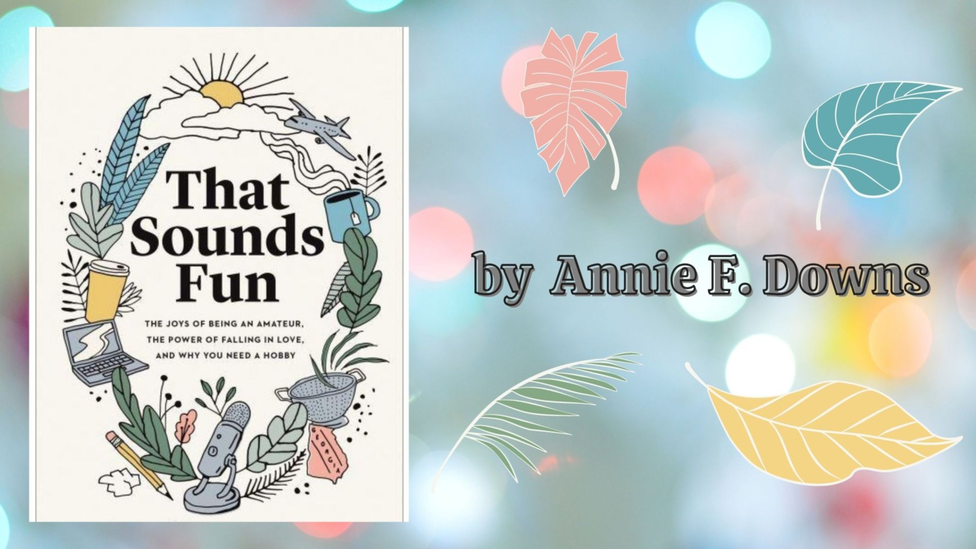 Latest book from Annie F Downs - That Sounds Fun