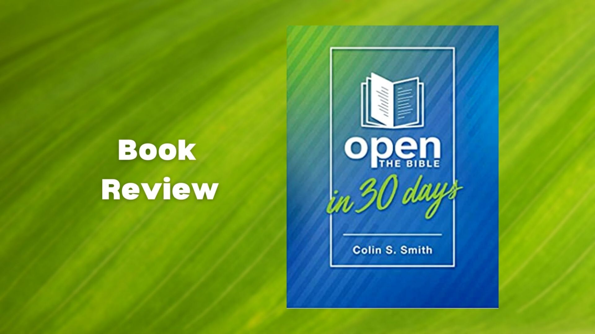 'Open the Bible in 30 Days' by Colin S Smith