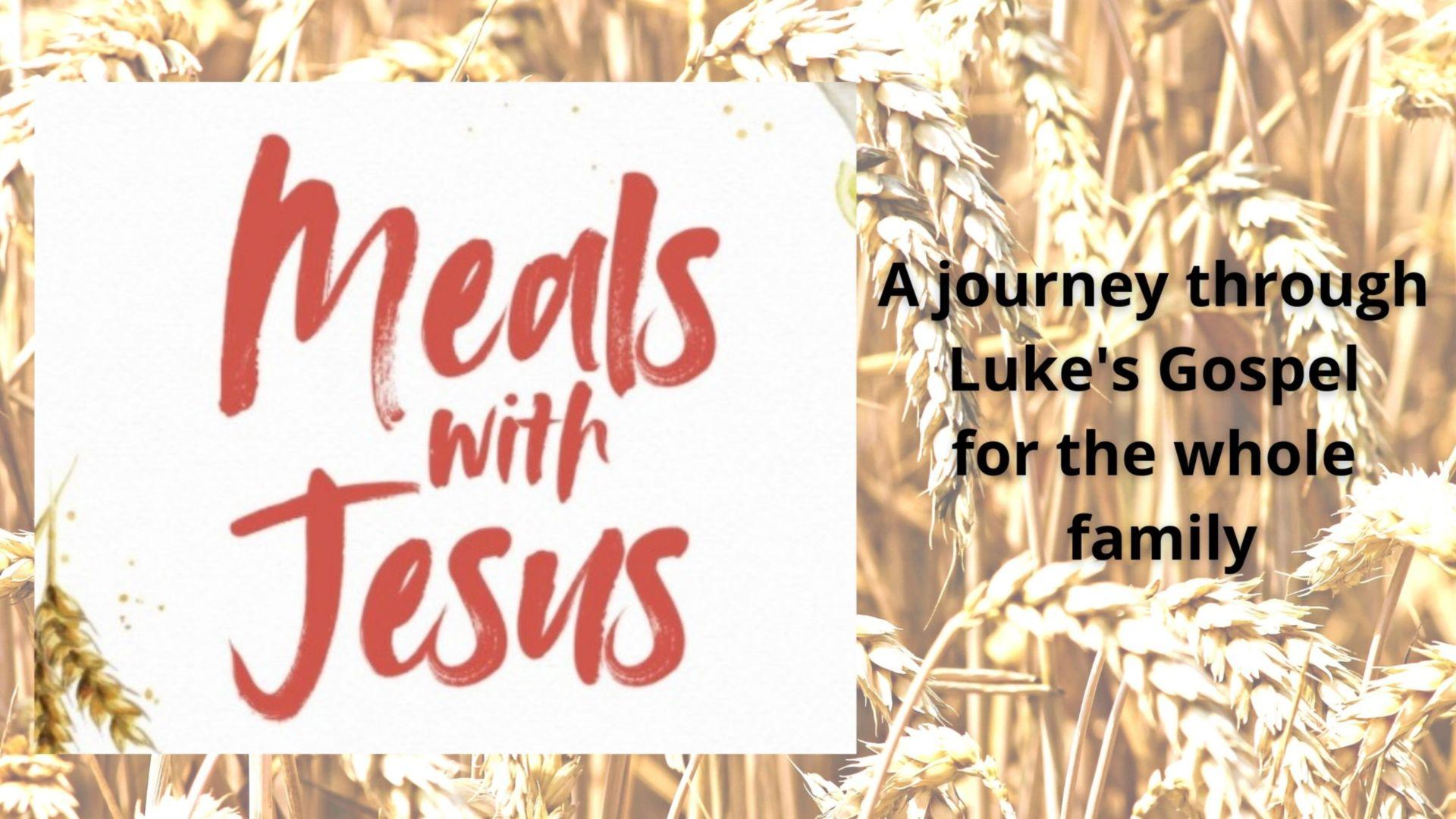 Meals with Jesus - A Family Devotional by Ed Drew