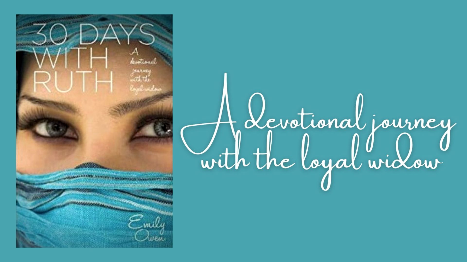 Interview with Emily Owen, author of the devotional '30 Days with Ruth'