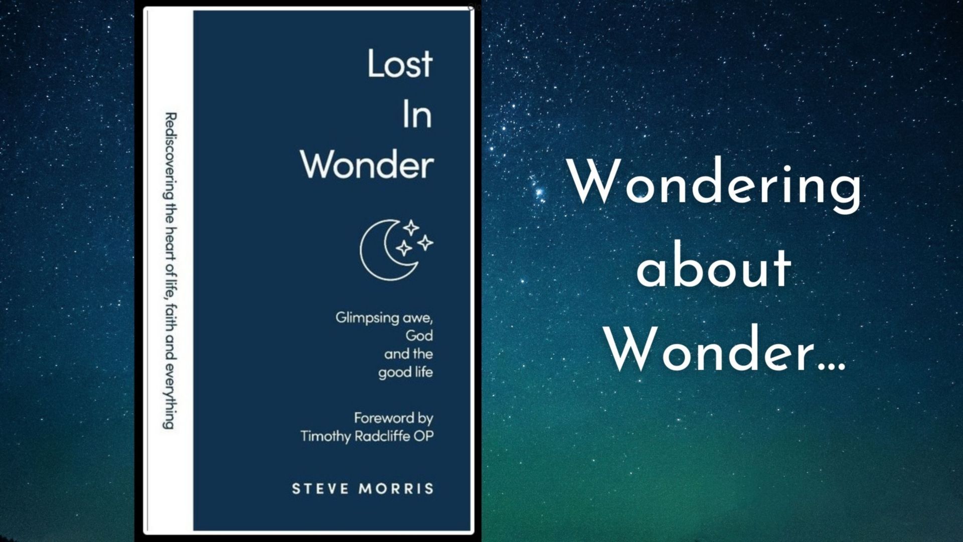 Interview with Steve Morris, author of the book 'Lost in Wonder'