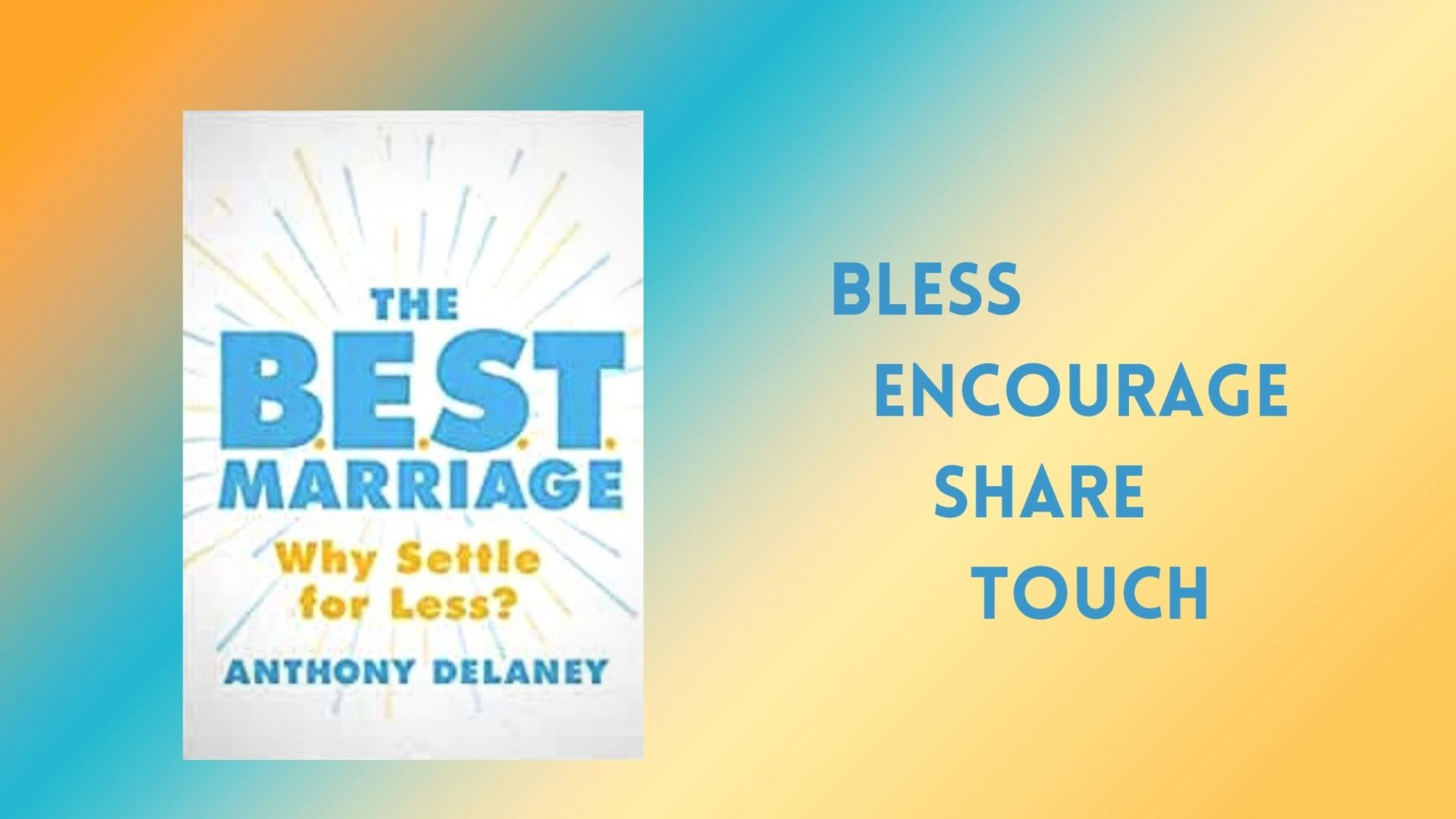 The B.E.S.T. Marriage - a new book by Anthony Delaney