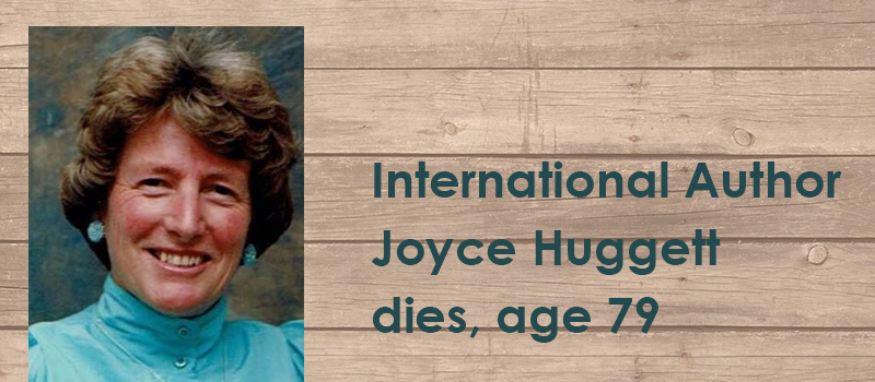 International Author Joyce Huggett's has died at the age of 79