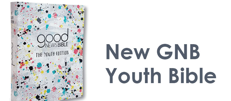 The Bible Society Prepares to Publish a New GNB Youth Bible in Collaboration with Youth for Christ