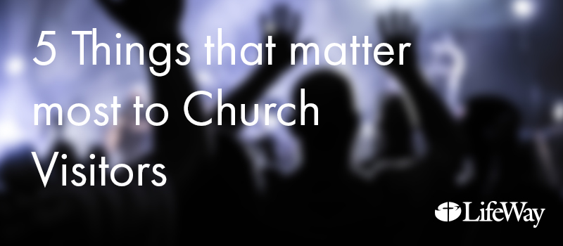 5 Things that matter most to Church Visitors